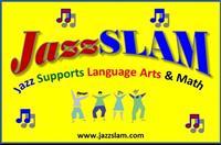 JazzSLAM (Jazz Supports Language Arts & Math)